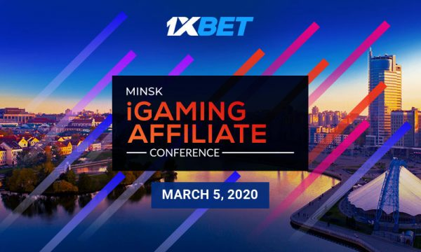 1xBet team will attend Minsk iGaming Affiliate Conference