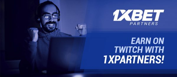 Earn money on Twitch with 1xBet Partners: how to use the streaming platform for your own benefit